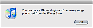 iTunes dialog box: 'You can create iPhone ringtones from many songs purchased from the iTunes Store.'
